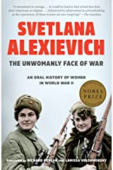 The Unwomanly Face of War: An Oral History of Women in World War II Kindle Edition