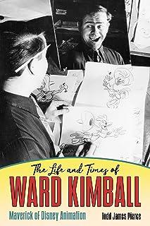 The Life and Times of Ward Kimball: Maverick of Disney Animation (English Edition)