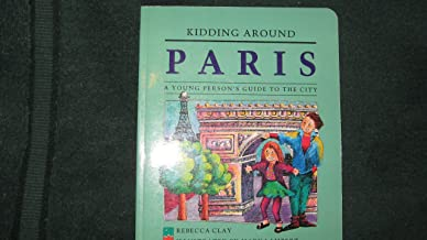 Kidding Around Paris: A Young Person's Guide to the City (Kidding Around Series)