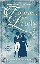 Forever, Lately: A Regency Time Travel Romance