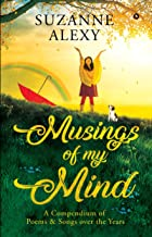 Musings of My Mind: A Compendium of Poems & Songs over the Years