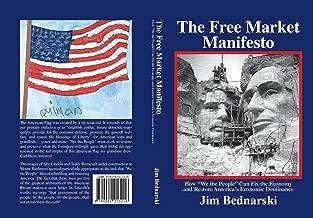 The Free Market Manifesto: How To Fix The Economy And Restore America's Economic Dominance
