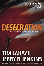 Desecration: Antichrist Takes the Throne: Antichrist Takes the Throne (Left Behind Series Book 9) The Apocalyptic Christian Fiction Thriller and Suspense Series About the End Times (English Edition)