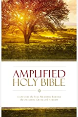 Amplified Holy Bible: Captures the Full Meaning Behind the Original Greek and Hebrew Kindle Edition