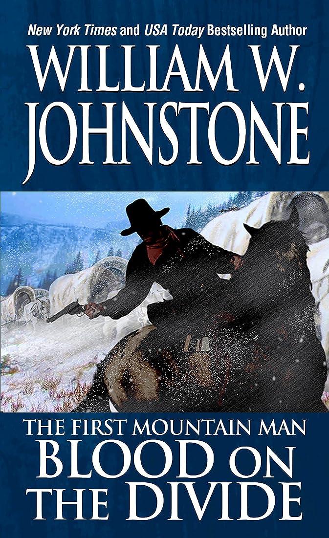 行政ぎこちない真面目なBlood on the Divide (Preacher/The First Mountain Man Book 2) (English Edition)