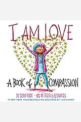 I Am Love: A Book of Compassion (I Am Books) Kindle Edition