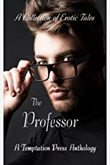 The Professor: A Collection of Erotic Tales Kindle Edition
