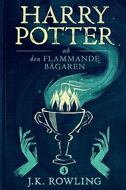 Harry Potter och Den Flammande Bägaren (Swedish Edition)