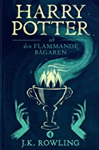 Harry Potter och Den Flammande Bägaren (Swedish Edition)