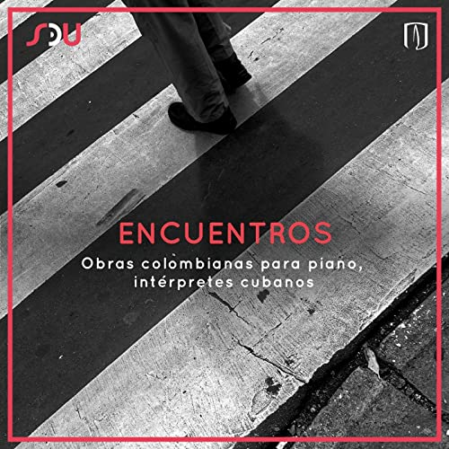 Encuentros. Obras Colombianas para Piano, Intérpretes ...
