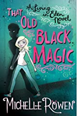 That Old Black Magic (A Living in Eden Novel Book 3) Kindle Edition