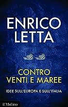 Contro venti e maree: Idee sull'Europa e sull'Italia: Idee sull'Europa e sull'Italia (Contemporanea Vol. 262) (Italian Edition)
