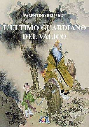 L'ultimo guardiano del valico  : La via del Tao in una storia senza tempo