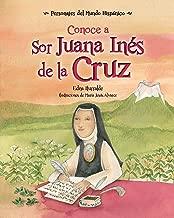 Conoce a Sor Juana Inés de la Cruz / Get to Know Sor Juana Ines de la Cruz (Spanish Edition) (Personajes del Mundo Hispanico) (Personajes del mundo ... / Historical Figures of the Hispanic World)