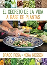 El secreto de la vida a base de plantas / Mother Nature`s Secret to a Healthy Life (Spanish Edition)
