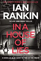 Cover image of In a House of Lies by Ian Rankin