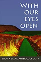 With Our Eyes Open: Book a Break Anthology 2017