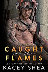 Caught in the Flames (Caught Series Book 1) Kindle Edition