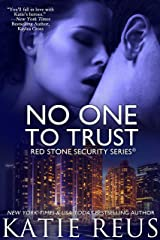 No One to Trust (romantic suspense) (Red Stone Security Series Book 1) Kindle Edition