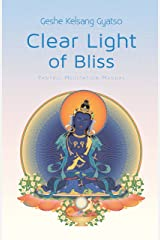 Clear Light of Bliss: Tantric Meditation Manual (English Edition) eBook Kindle