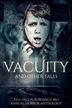 Vacuity and Other Tales (Tell-Tale Publishing's Annual Horror Anthology Book 3) (English Edition)