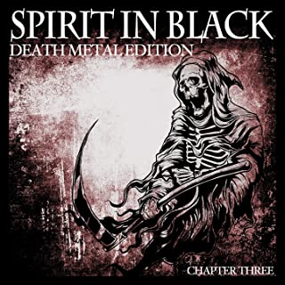 Spirit in Black, Chapter Three (Death Metal Edition) [Explicit]