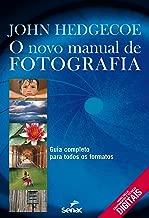 O novo manual de fotografia : Guia completo para todos os formatos