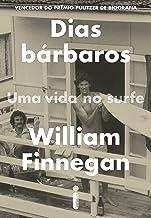 Dias bárbaros (Portuguese Edition)