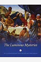 The Luminous Mysteries: An Illustrated Rosary Book for Kids and Their Families Paperback