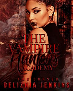 The Vampire Hunters Academy: The Cursed