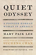 Quiet Odyssey: A Pioneer Korean Woman in America (Classics of Asian American Literature)