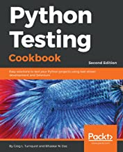 Python Testing Cookbook: Easy solutions to test your Python projects using test-driven development and Selenium, 2nd Edition