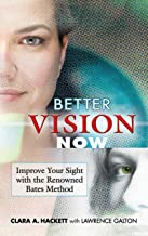 Better Vision Now: Improve Your Sight with the Renowned Bates Method