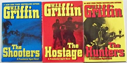 A Presidential Agent Novel: 3 Book Set- The Hostage+The Hunters+The Shooters (W.E.B. Griffin)