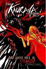 The Kaurava Empire: Volume Three: The Loaded Dice of Shakuni: 13 (Campfire Graphic Novels) Paperback