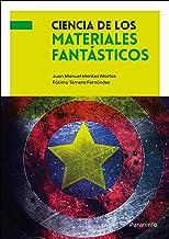 Ciencia de los materiales fantásticos (Divulgación científica)