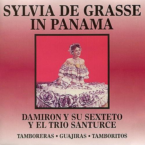 Sylvia de Grasse in Panama de Damiron y Su Sexteto y el Trio ...