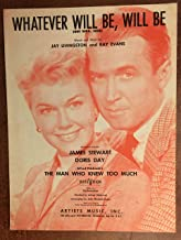 WHATEVER WILL BE WILL BE (Jay Livingston SHEET MUSIC) 1955 as introduced by Doris Day in the film THE MAN WHO KNEW TOO MUCH, Excellent condition