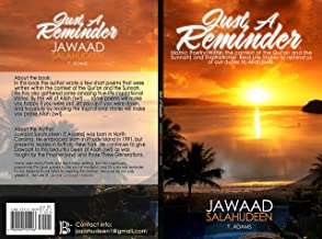 Just A Reminder: Islamic Poetry ( within the context of the Qur'an and the Sunnah), and Inspirational Real-life Stories to remind us of our duties to Allah The Most High... (English Edition)