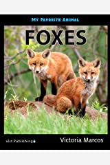 My Favorite Animal: Foxes Kindle Edition