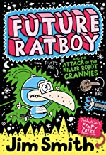 Future Ratboy and the Attack of the Killer Robot Grannies (English Edition)