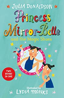 Princess Mirror-Belle and the Magic Shoes: Princess Mirror-Belle and the Magic Shoes