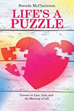 Life'S a Puzzle: Lessons on Love, Loss, and the Meaning of Life