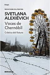 Voces de Chernóbil: Crónica del futuro (Spanish Edition) Kindle Edition