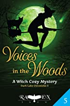Voices in the Woods: A Witch Cozy Mystery (Dark Lake Chronicle Book 5)