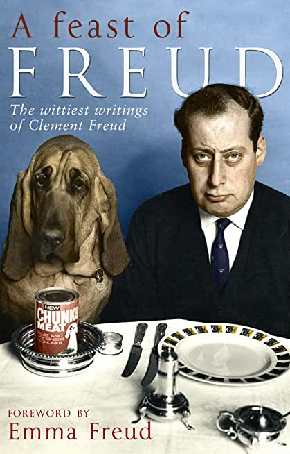 A Feast of Freud: The wittiest writings of Clement Freud (English Edition)