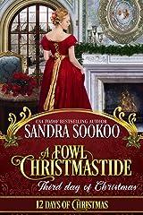 A Fowl Christmastide: Third Day of Christmas Kindle Edition