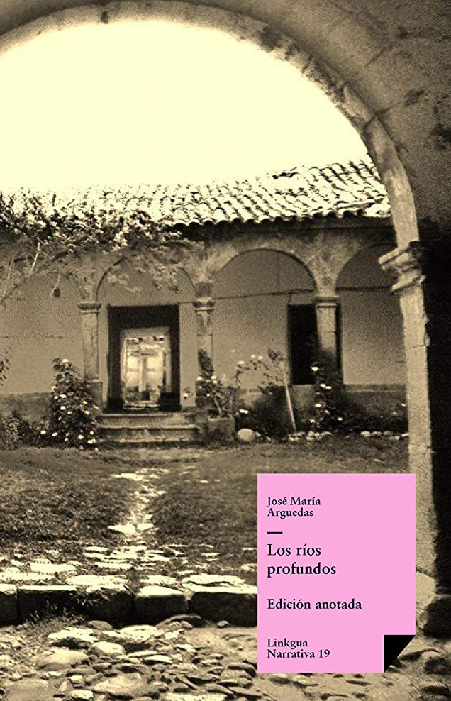 松の木貧しいフェードLos ríos profundos (Narrativa no 19) (Spanish Edition)