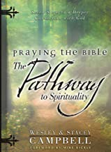 Praying the Bible: The Pathway to Spirituality: Seven Steps to a Deeper Connection with God