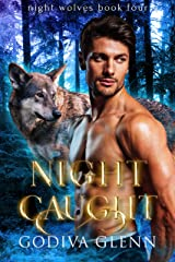 Night Caught: A Wolf Shifter Romance (Night Wolves Book 4) Kindle Edition